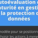 Auto-évaluation de maturité en gestion de la protection des données